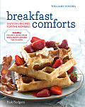 Breakfast Comforts: Enticing Recipes For The Morning (Williams-Sonoma) by Rick Rodgers