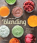 Art of Blending Delicious Ways to Use Your Vitamixr Professional Series Blender