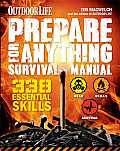 Prepare for Anything Survival Manual 333 Essential Skills Outdoor Life
