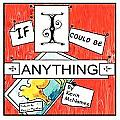 If I Could Be Anything (Large Print)