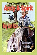 The Adventures of Andy &amp; Spirit: Book 1 (Large Print)