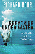 Breathing Under Water: Spirituality and the Twelve Steps Cover