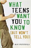 What Teens Want You to Know (But Won't Tell You)