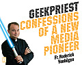 Geekpriest: Confessions of a New Media Pioneer: Confessions of a New Media Pioneer