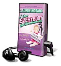 I Love Everybody (and Other Atrocious Lies): True Tales of a Loudmouth Girl [With Earbuds]