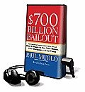 $700 Billion Bailout: The Emergency Economic Stabilization Act and What It Means to You, Your Money, Your Mortgage and Your Taxes [With Earbuds]