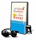 32 Third Graders and One Class Bunny [With Earbuds]