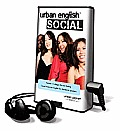 Urban English Social, Volume 1: College Life and Dating: Casual American English for Mandarin Speakers [With Earbuds]