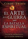 El Arte de La Guerra Para La Batalla Espiritual: Tacticas y Estrategias Para La Lucha Espiritual