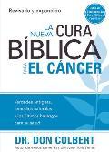 La Nueva Cura Bblica Para El Cancer