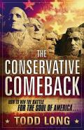 Conservative Comeback How to Win the Battle for the Soul of America