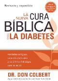 La Nueva Cura Biblica Para la Diabetes = The New Bible Cure for Diabetes