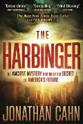 Harbinger The Ancient Mystery That Holds the Secret of Americas Future