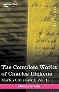 The Complete Works of Charles Dickens (in 30 Volumes, Illustrated): Martin Chuzzlewit, Vol. II