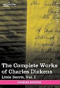 The Complete Works of Charles Dickens (in 30 Volumes, Illustrated): Little Dorrit, Vol. I