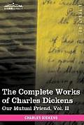 The Complete Works of Charles Dickens (in 30 Volumes, Illustrated): Our Mutual Friend, Vol. II