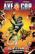 Axe Cop Volume 5 Axe Cop Gets Married & Other Stories
