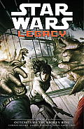 Star Wars Legacy II #02: Star Wars Legacy, Volume II: Book 2: Outcasts of the Broken Ring
