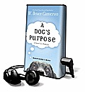 A Dog's Purpose: A Novel for Humans [With Earbuds]