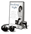 Breaking Night: A Memoir of Forgiveness, Survival, and My Journey from Homeless to Harvard [With Earbuds]