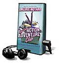 The Idiot Girls' Action-Adventure Club: True Tales from a Magnificent and Clumsy Life [With Earbuds]