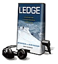 The Ledge: An Adventure Story of Friendship and Survival on Mount Rainier [With Earbuds]
