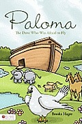 Paloma: The Dove Who Was Afraid to Fly Cover