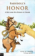Babydoll's Honor: A Boy and His Horse of Valor