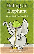 Hiding an Elephant: Living with Adult ADHD