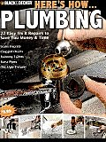 Black & Decker Here's How...Plumbing: 22 Easy Fix It Repairs to save You Money & Time