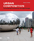 Urban Composition: Designing Community Through Urban Design (Architecture Briefs) Cover