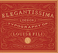 Elegantissima The Design & Typography of Louise Fili