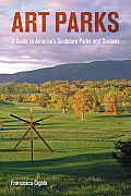 Art Parks: A Tour of America's Sculpture Parks and Gardens