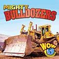 Bulldozers (Wow: Big Machines)