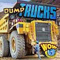 Dump Trucks (Wow: Big Machines)
