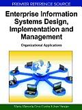 Enterprise information systems design, implementation and management; organizational applications