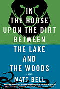 In the House upon the Dirt between the Lake & the Woods