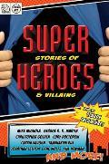 Super Stories of Heroes & Villains