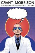 Grant Morrison: Combining the Worlds of Contemporary Comics (Great Comics Artists) Cover