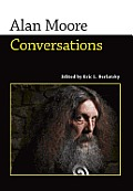 Alan Moore: Conversations (Conversations With Comic Artists) by Alan Moore