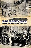 Big Band Jazz in Black West Virginia, 1930-1942 (American Made Music)