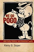 We Go Pogo: Walt Kelly, Politics, and American Satire (Great Comics Artists) Cover