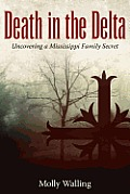Death in the Delta: Uncovering a Mississippi Family Secret (Willie Morris Books in Memoir and Biography) Cover