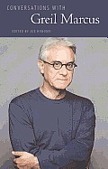 Conversations with Greil Marcus (Literary Conversations) Cover