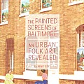 The Painted Screens of Baltimore