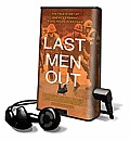 Last Men Out: The True Story of America's Heroic Final Hours in Vietnam [With Earbuds]