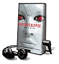 Robopocalypse [With Earbuds] (Playaway Adult Fiction) Cover