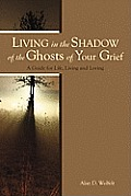 Living in the Shadow of the Ghosts of Your Grief: Step Into the Light Cover