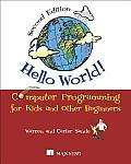 Hello World 2nd Edition Computer Programming for Kids & Other Beginners