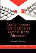 Contemporary Public Debates Over History Education (PB)